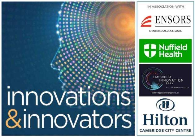 Innovations and Innovators is a series of features published by the Cambridge Independent in association with Ensors, Nuffield Health, Cambridge Innovation Park and Hilton City Centre Hotel